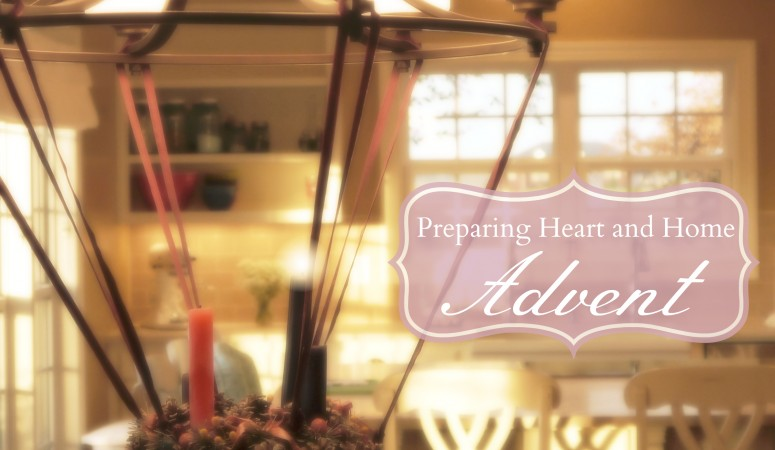 Preparing Heart and Home: An Advent Gift For You