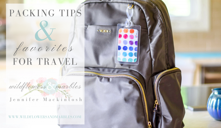 May: Packing Tips & Travel Favorites and What's Coming Up!