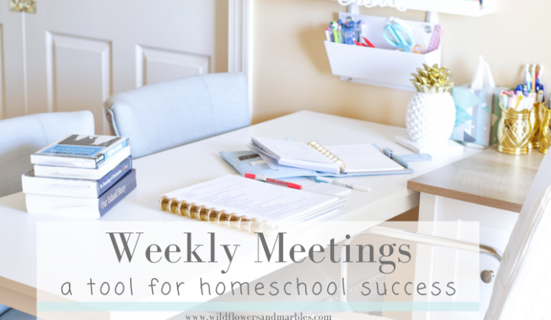 Weekly Meetings: A Tool For Homeschool Success