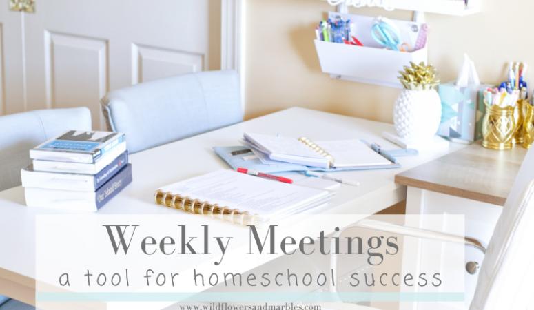 Weekly Meetings: A Tool For Homeschool Success