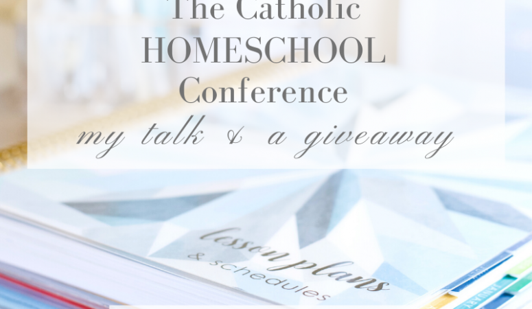 The Catholic Homeschool Conference (online) – My Talk and A Giveaway