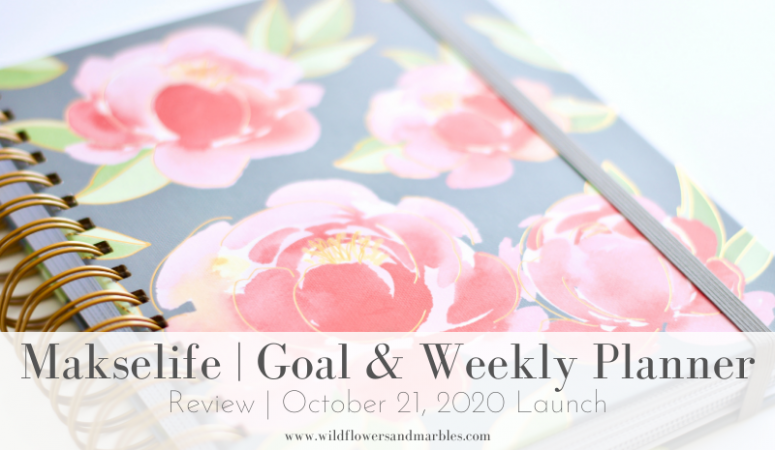 Makselife Goal and Weekly Planner – 2021 Review